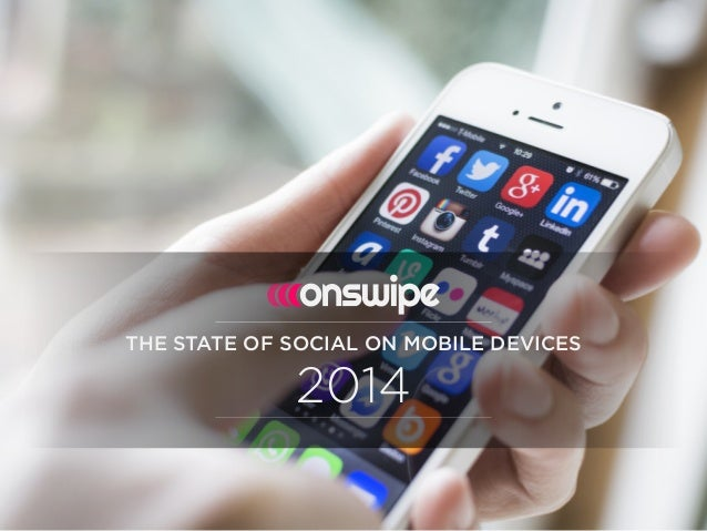 THE STATE OF SOCIAL ON MOBILE DEVICES 2014