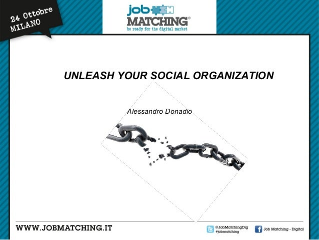UNLEASH YOUR SOCIAL ORGANIZATION Alessandro Donadio