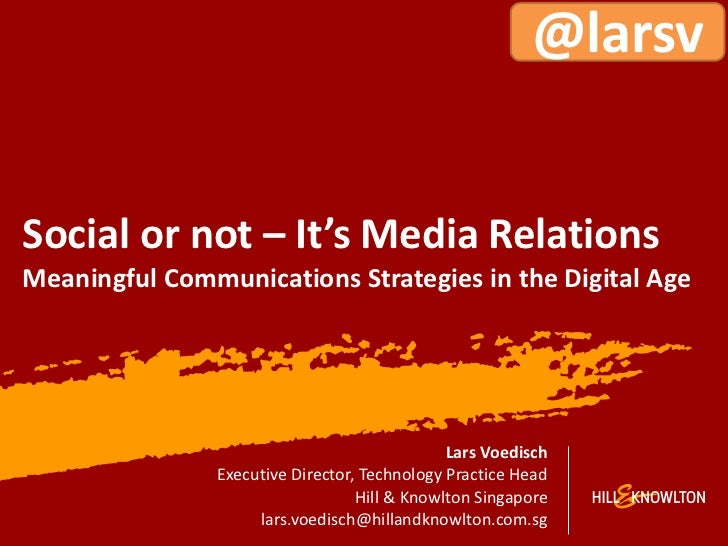 @larsvSocial or not – It's Media RelationsMeaningful Communications Strategies in the Digital Age                         ...