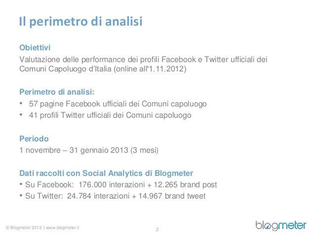 Il perimetro di analisi      Obiettivi      Valutazione delle performance dei profili Facebook e Twitter ufficiali dei    ...