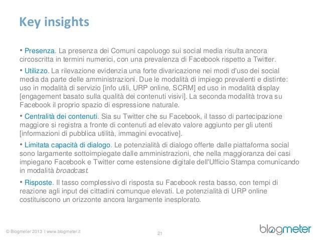 Key insights      • Presenza. La presenza dei Comuni capoluogo sui social media risulta ancora      circoscritta in termin...