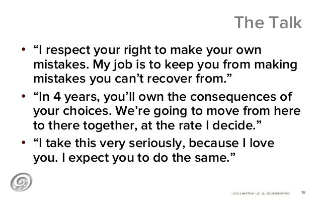 """The Talk• """"I respect your right to make your own   mistakes. My job is to keep you from making   mistakes you can't recov..."""