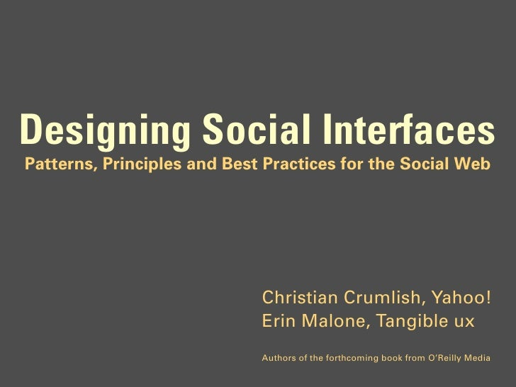 Designing Social Interfaces Patterns, Principles and Best Practices for the Social Web                                  Ch...