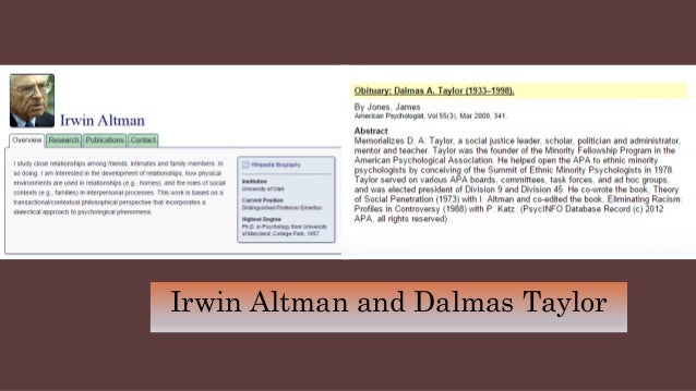 an introduction to the social penetration theory irvin altman and dalmas taylor Social penetration theory of irwin altman and dalmas taylor slideshare uses cookies to improve functionality and performance, and to provide you with relevant advertising if you continue browsing the site, you agree to the use of cookies on this website.