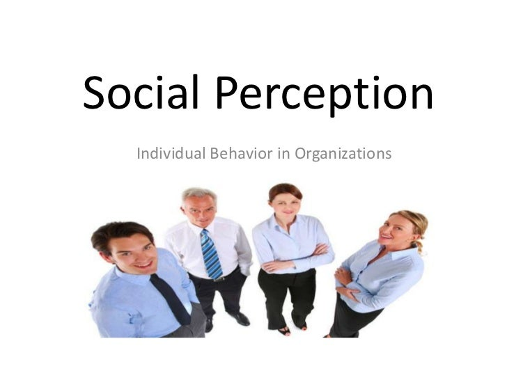 social perception and attribution and individual How is 'social perception' of an event different the social perception based on individual's attribution social perception of an.