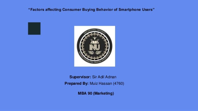 factors affecting consumer buying behaviour Consumer buying behaviour refers to the buying behaviour of the ultimate consumer many factors, specificities and characteristics influence the individual in what he is and the consumer in his decision making process, shopping habits, purchasing behavior, the brands he buys or the retailers he goes a purchase decision.