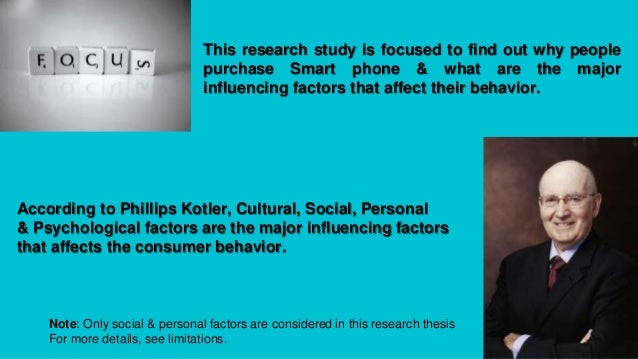 consumer buying behaviour of smart phones thesis I psychosocial factors influencing consumers buying behavior of luxury products by emert hige egziabher, department of social psychology, addis ababa university.