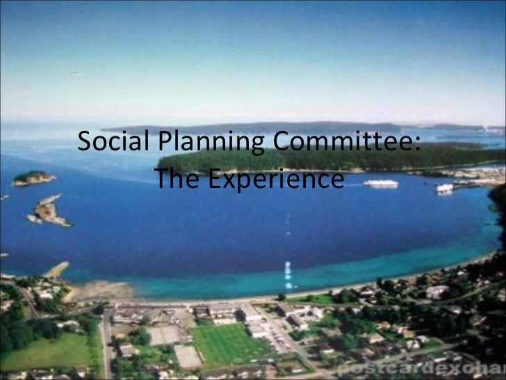 Social Planning Committee:  The Experience