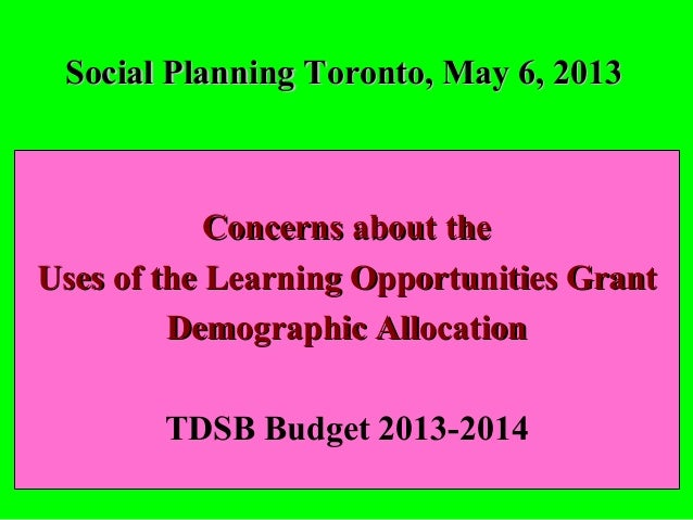 Social Planning Toronto, May 6, 2013Social Planning Toronto, May 6, 2013Concerns about theConcerns about theUses of the Le...