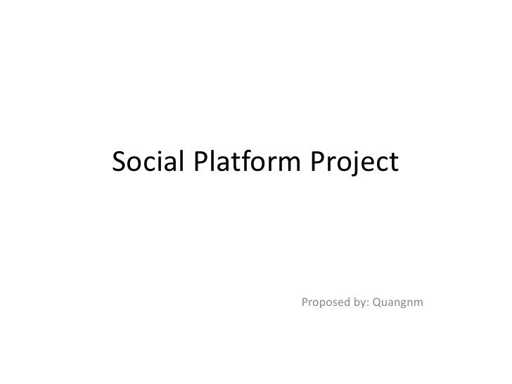 Social Platform Project               Proposed by: Quangnm