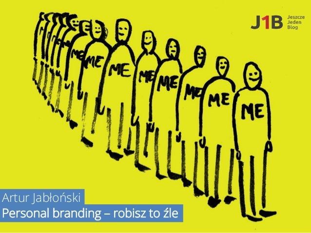Artur Jabłoński Personal branding – robisz to źle