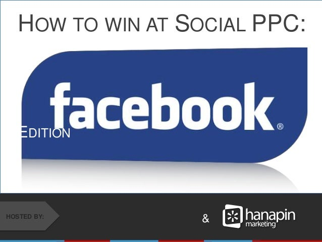 &HOSTED BY: HOW TO WIN AT SOCIAL PPC: EDITION