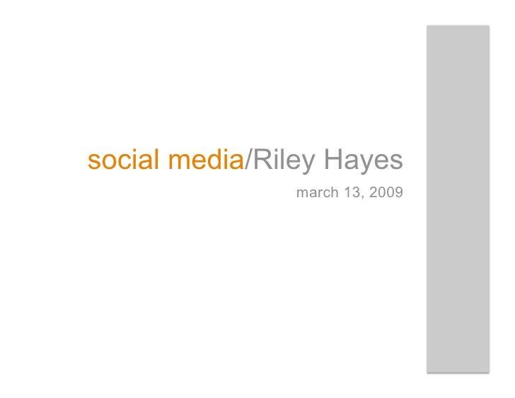 social media/Riley Hayes                march 13, 2009