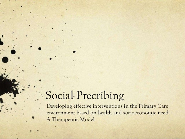 Social Precribing Developing effective interventions in the Primary Care environment based on health and socioeconomic nee...