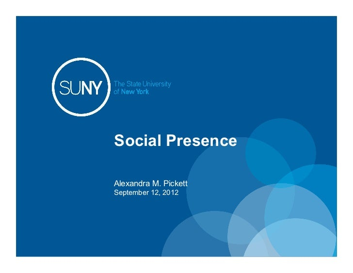 Social PresenceAlexandra M. PickettSeptember 12, 2012