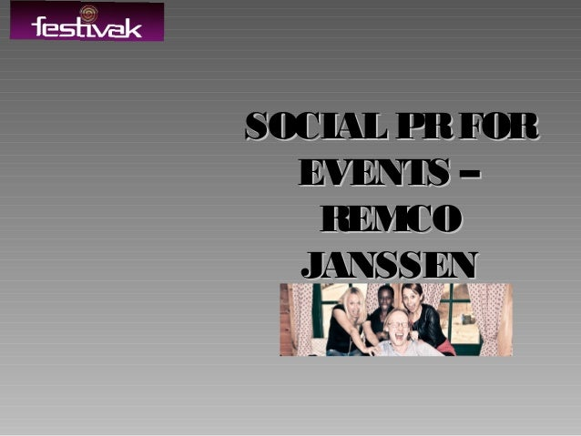 SOCIAL PR FOR EVENTS – REMCO JANSSEN