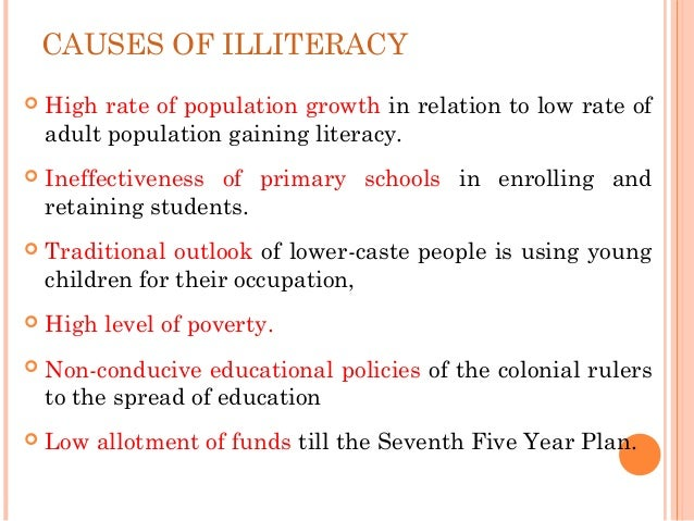 causes of illiteracy There are 757million illiterate people in the world right now and this is not a  developing world problem: one in five children in the uk, or one in.
