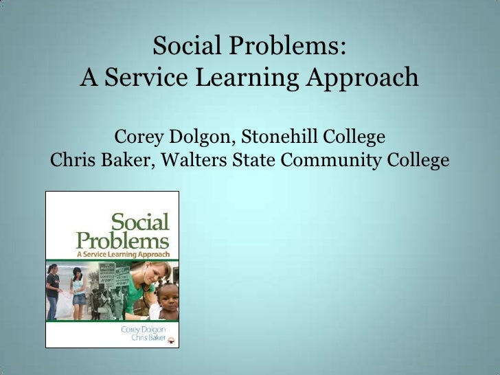 Social Problems: A Service Learning ApproachCorey Dolgon, Stonehill CollegeChris Baker, Walters State Community College<br />