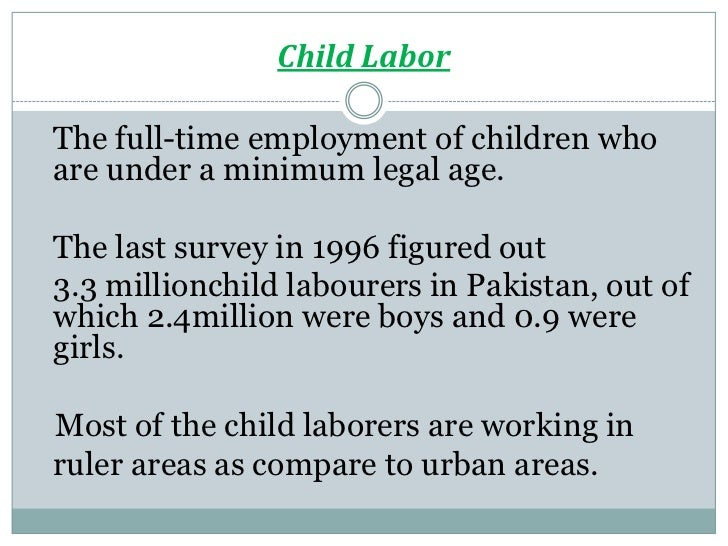 "Child Labor is ""work that is mentally, physically, socially, or morally dangerous and harmful to children or interferes with their education. It is work, therefore, that deprives children of their childhood, their potential, and their dignity.""."