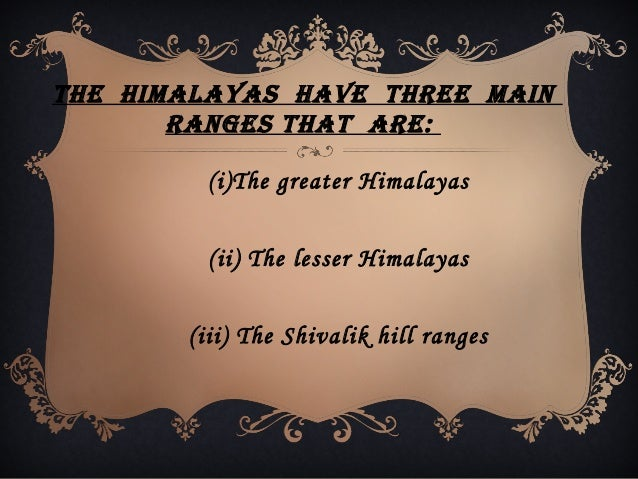 The Greater Himalayas: The highest range of the Himalayas is known as the greater Himalayas. It is also called the Himadr...
