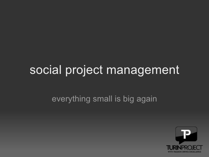 social project management everything small is big again