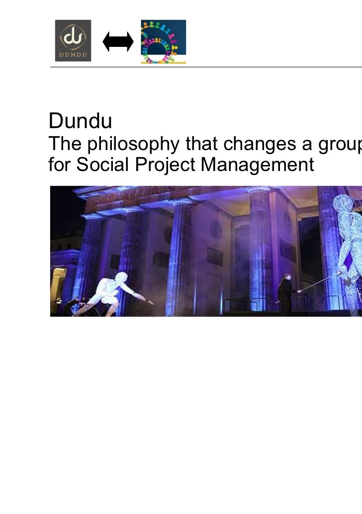 DunduThe philosophy that changes a group –for Social Project Management                                        © 2011 IBM ...