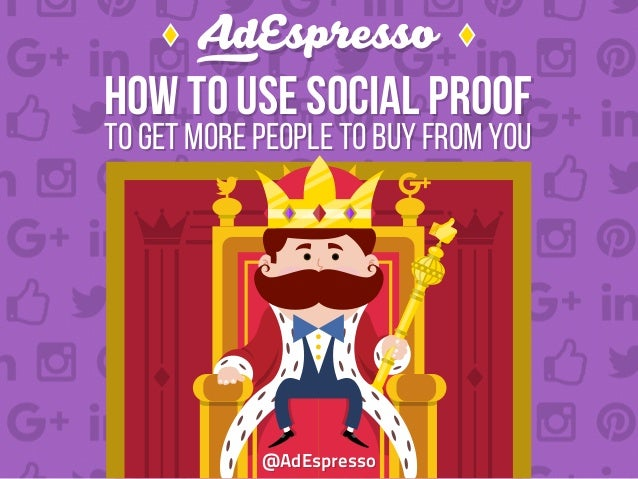 How to Use Social Proof to Get More People to Buy from You How to Use Social Proof to Get More People to Buy from You @AdE...