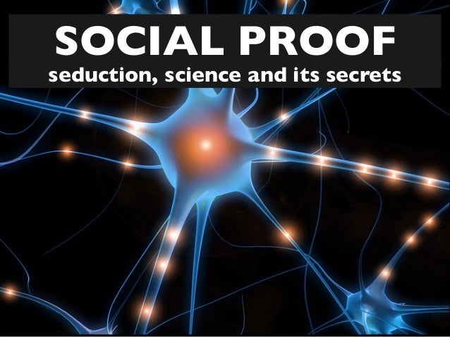 SOCIAL PROOF  seduction, science and its secrets