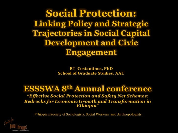 Social Protection:   Linking Policy and Strategic   Trajectories in Social Capital     Development and Civic           Eng...