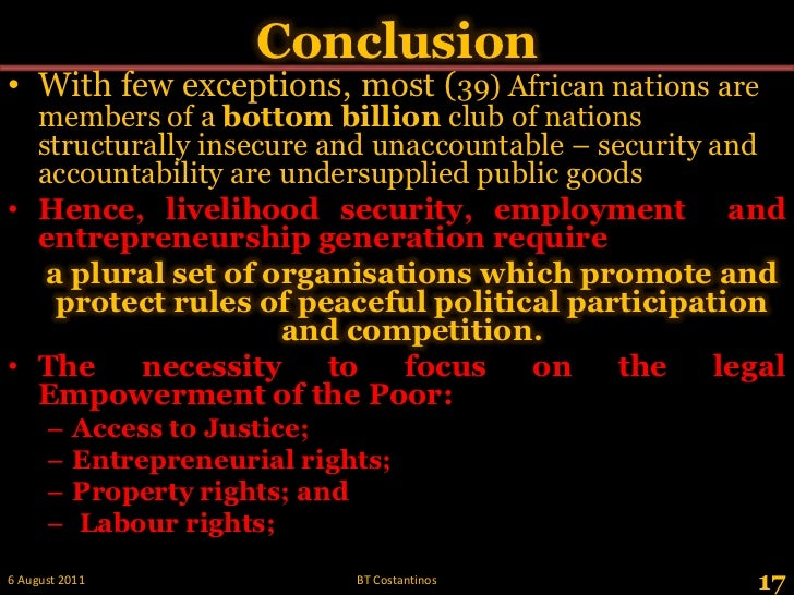 Conclusion<br />With few exceptions, most (39) African nations are members of a bottom billion club of nations structurall...