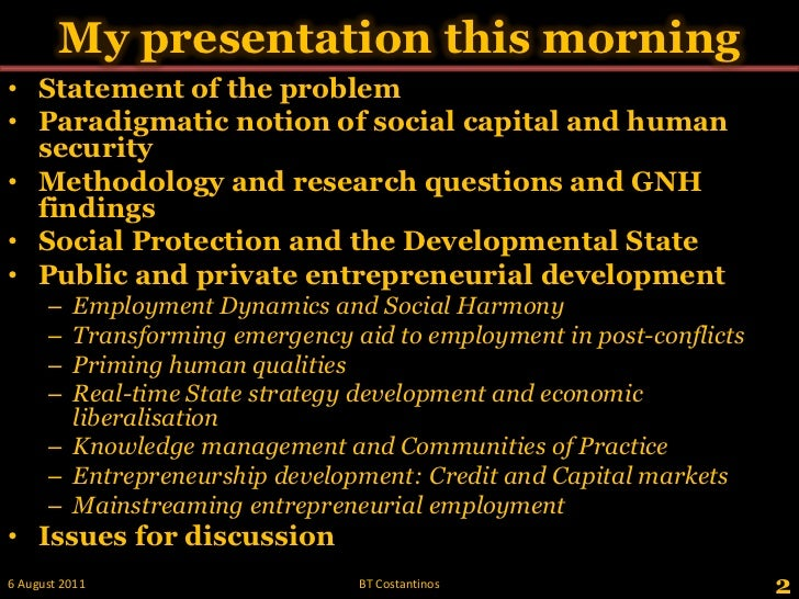 My presentation this morning <br />Statement of the problem<br />Paradigmatic notion of social capital and human security<...