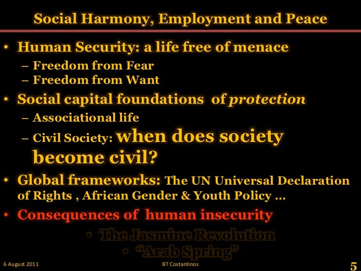 Social Harmony, Employment and Peace <br />Human Security: a life free of menace <br />Freedom from Fear<br />Freedom from...