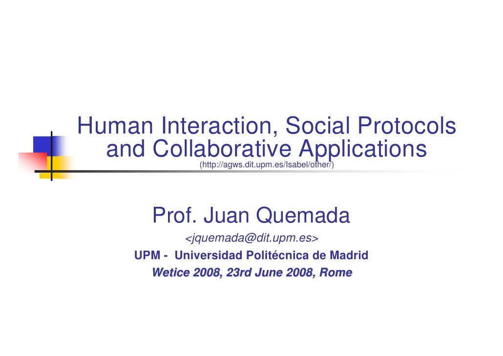 Human Interaction, Social Protocols   and Collaborative Applications                (http://agws.dit.upm.es/Isabel/other/)...