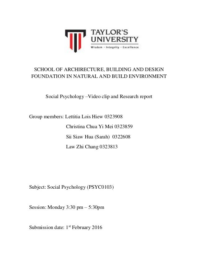 SCHOOL OF ARCHIRECTURE, BUILDING AND DESIGN FOUNDATION IN NATURAL AND BUILD ENVIRONMENT Social Psychology –Video clip and ...