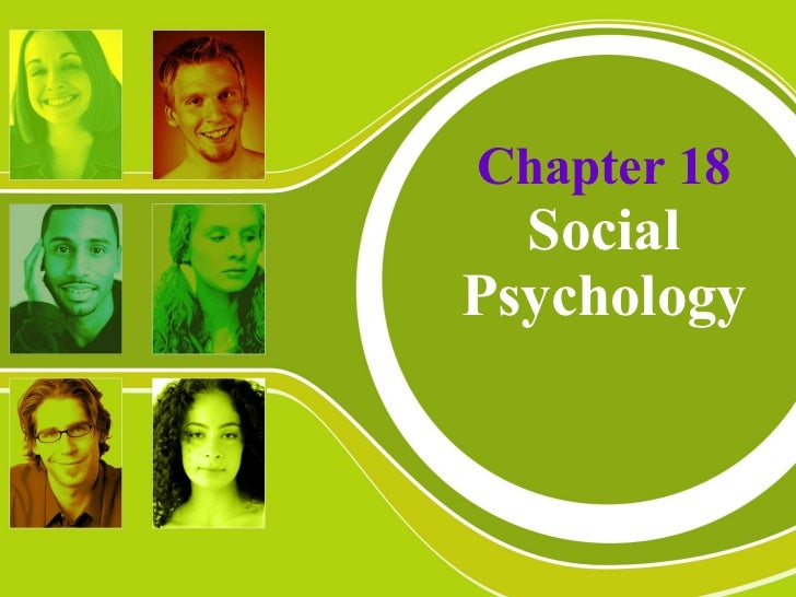 Chapter 18 Social Psychology