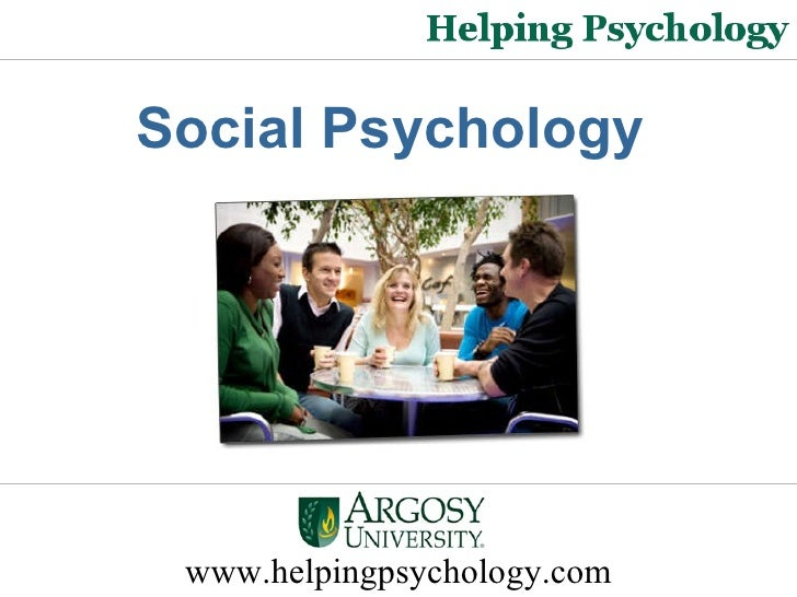 www.helpingpsychology.com Social Psychology