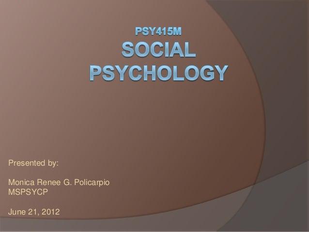 Presented by: Monica Renee G. Policarpio MSPSYCP June 21, 2012