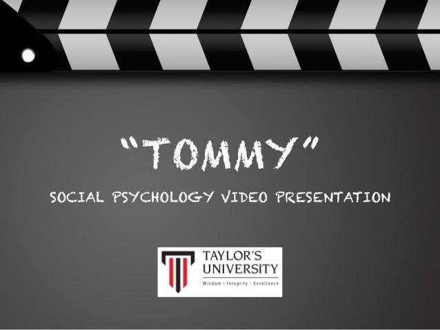 """""""TOMMY"""" SOCIAL PSYCHOLOGY VIDEO PRESENTATION"""