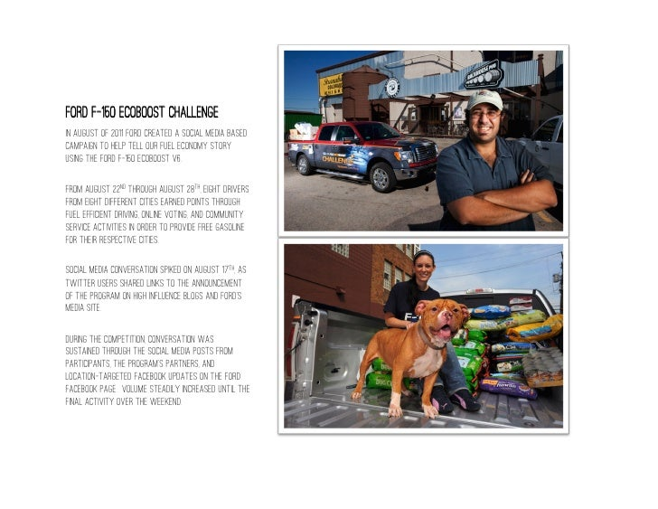Ford F-150 EcoBoost ChallengeIn August of 2011 Ford created a social media basedcampaign to help tell our fuel economy sto...