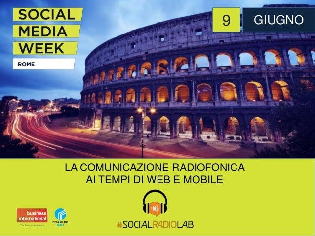 LA COMUNICAZIONE RADIOFONICA AI TEMPI DI WEB E MOBILE 9 GIUGNO