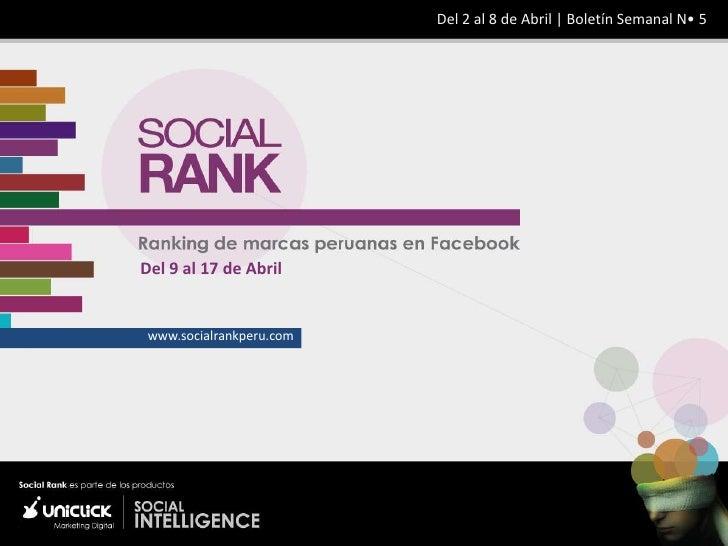 Del 2 al 8 de Abril | Boletín Semanal N• 5Del 9 al 17 de Abril www.socialrankperu.com