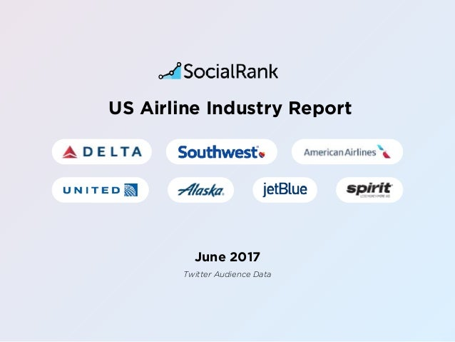 June 2017 US Airline Industry Report Twitter Audience Data