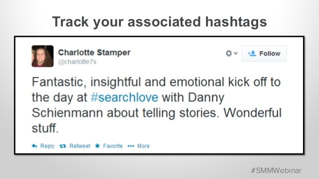 Track your associated hashtags #SMMWebinar