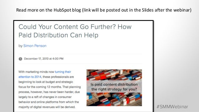 #SMMWebinar Read	   more	   on	   the	   HubSpot	   blog	   (link	   will	   be	   posted	   out	   in	   the	   Slides	  ...