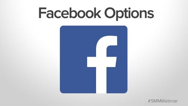 Facebook Options #SMMWebinar