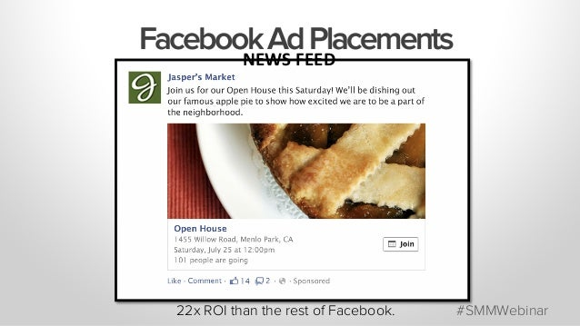 22x ROI than the rest of Facebook. #SMMWebinar FacebookAdPlacements NEWS  FEED