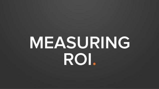 MEASURING ROI.