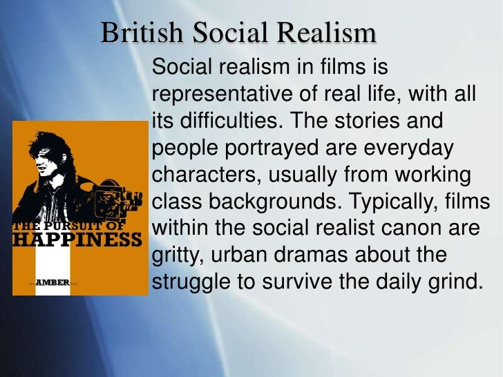 British Social Realism<br />Social realism in films is representative of real life, with all its difficulties. The stories...