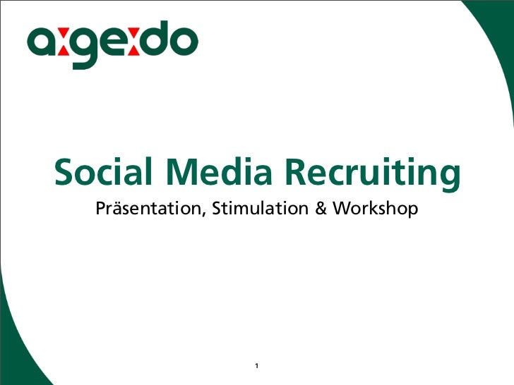 Social Media Recruiting  Präsentation, Stimulation & Workshop                   1