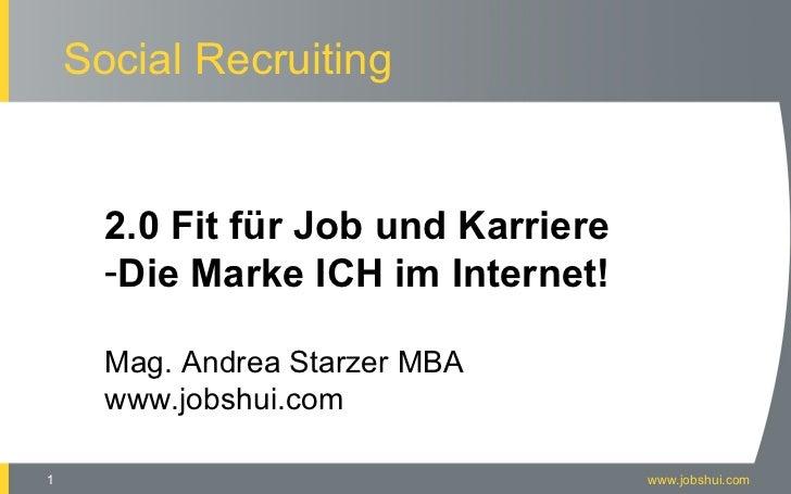 www.jobshui.com <ul><li>2.0 Fit für Job und Karriere </li></ul><ul><li>Die Marke ICH im Internet! </li></ul><ul><li>Mag. A...